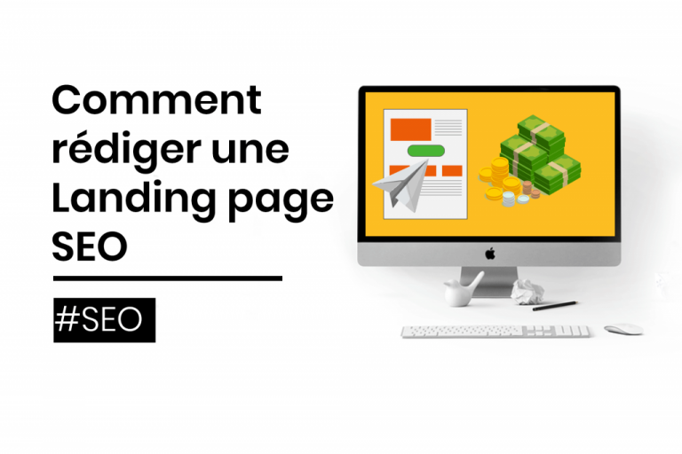 Comment rédiger une landing page optimisée pour le SEO ?