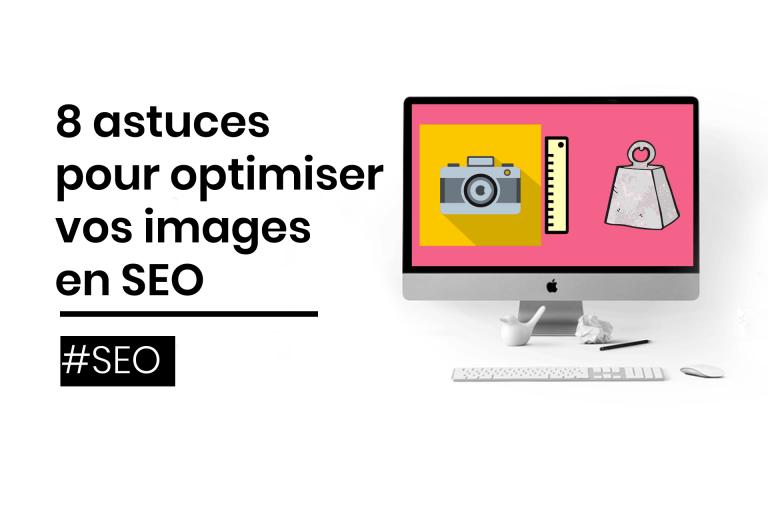 8 astuces pour optimiser vos images en SEO