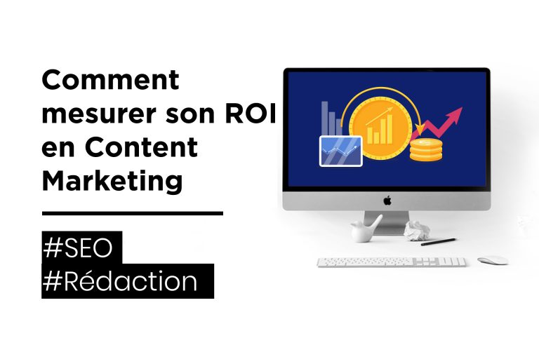 Comment mesurer le ROI en Content Marketing ?