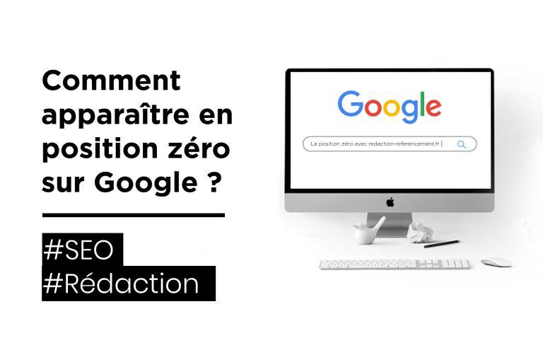 Comment apparaître en position zéro sur Google ?